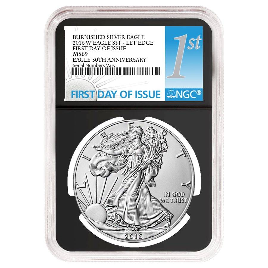 First Day Of Issue 2016 W Burnished Silver Eagle NGC MS69